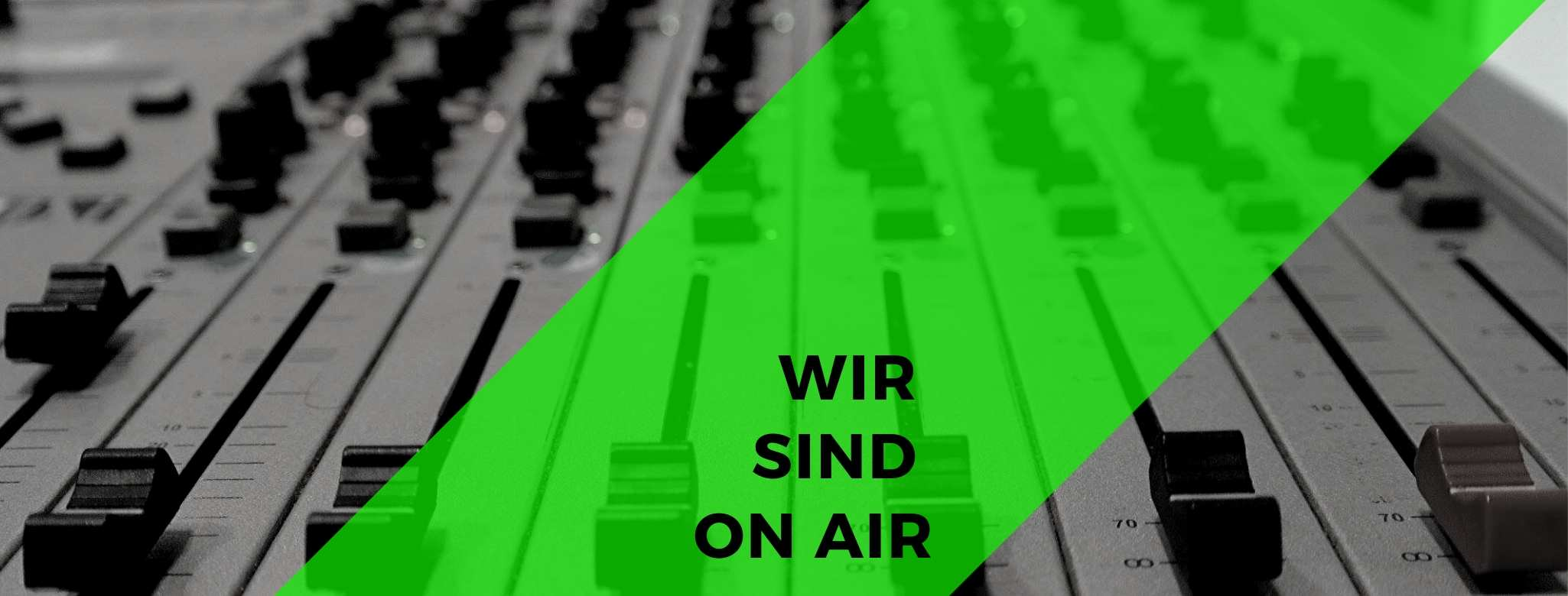 Wir sind on air